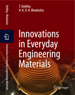 Innovations in everyday engineering materials